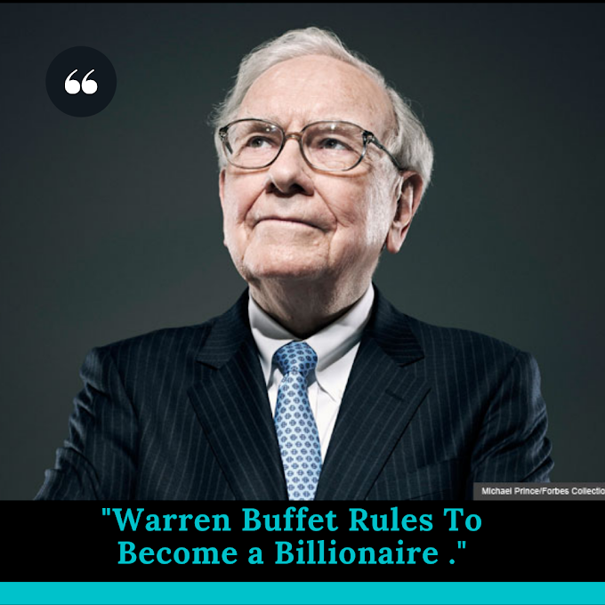 Warren Buffet Rules To Become a Billionaire