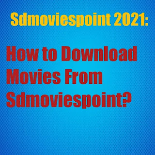 How to download movies from Sdmoviespoint? Sdmoviespoint 2021
