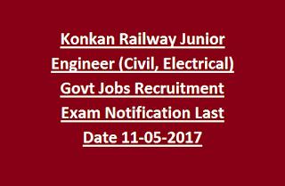 Konkan Railway Junior Engineer (Civil, Electrical) Govt Jobs Recruitment Exam Notification Last Date 11-05-2017