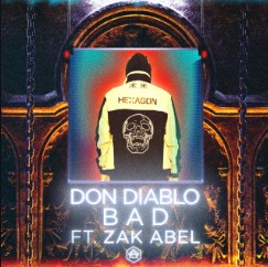 Baixar Musica Bad - Don Diablo ft. Zak Abel Mp3