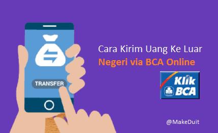Cara Kirim Uang Ke Luar Negeri Lewat BCA Online