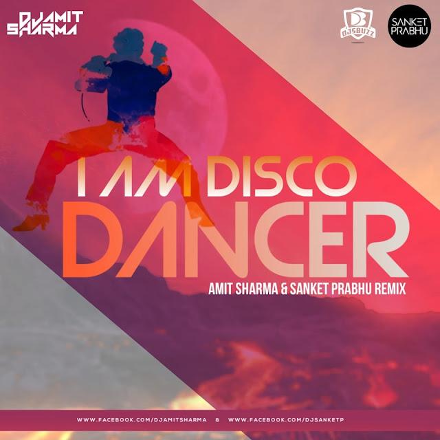 Disco Dancer (Remix) – Amit Sharma x Sanket Prabhu