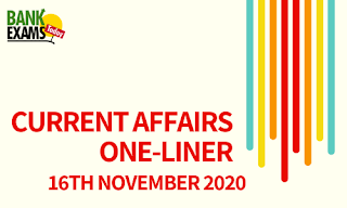 Current Affairs One-Liner: 16th November 2020