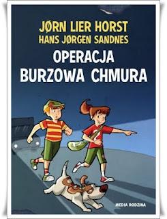 """Operacja Burzowa Chmura"" Jørn Lier Horst, Hans Jørgen Sandnes - recenzja"
