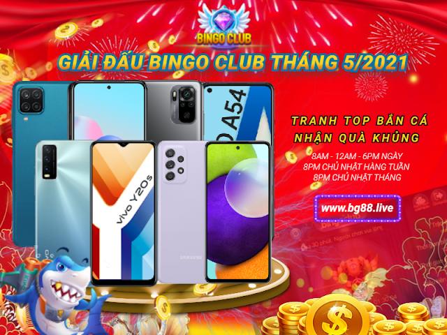 [BINGO CLUB] EVENT BẮN CÁ SĂN THƯỞNG CỰC ĐỈNH THÁNG 5 NĂM 2021