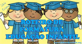 roteiro cerimônia de formatura educação infantil