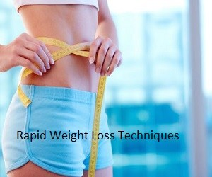 How To Lose Weight Fast Rapid Weight Loss Techniques