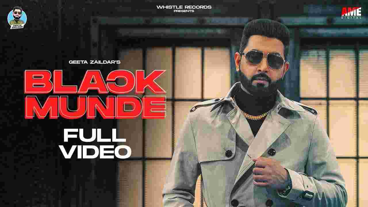 Black munde lyrics Geeta Zaildar Punjabi Song