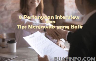Buat Info - Tips Menjawab 8 Pertanyaan Saat Interview Kerja Kerja Agar Bisa Diterima