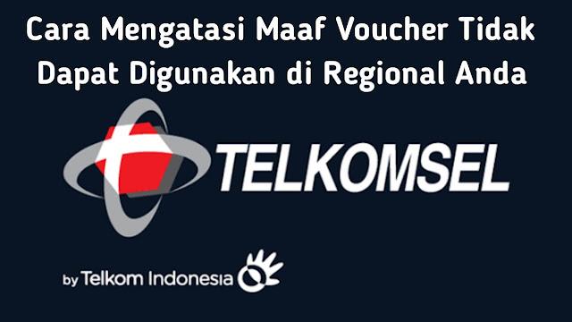 Cara Mengatasi Maaf Voucher Tidak Dapat Digunakan di Regional Anda Telkomsel