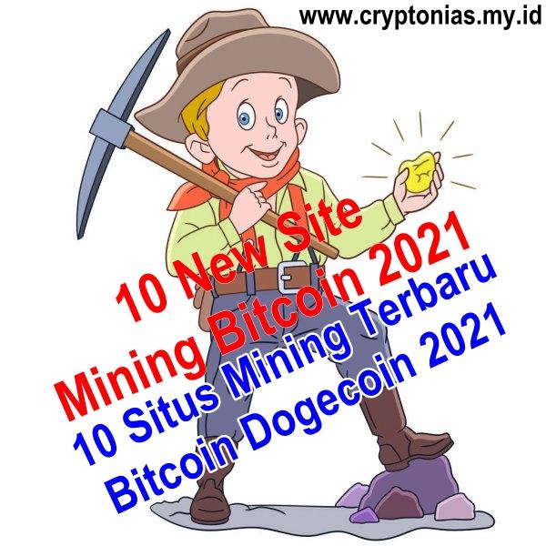 10 New Site Mining Bitcoin, Dogecoin, Litecoin 2021 (Situs Mining Terbaru Bitcoin, Dogecoin, Litecoin 2021) New Site Mining Bitcoin 2021 | Situs Minin