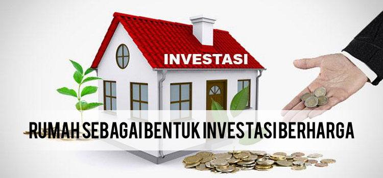 Rumah Sebagai Bentuk Investasi Berharga