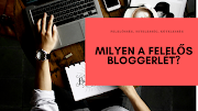 Milyen a felelős bloggerlét?