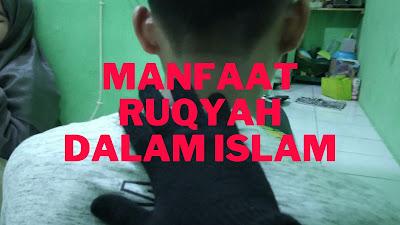 Manfaat Ruqyah Dalam Islam