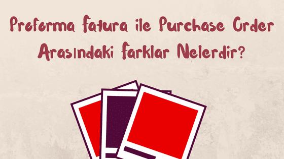 Proforma Fatura | Purchase Order | Proforma Invoice | Resim