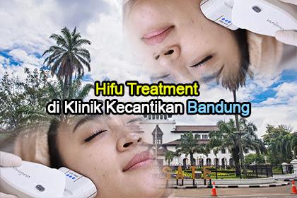 Hifu Treatment di Klinik Kecantikan Bandung