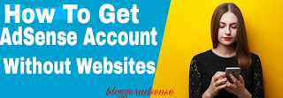 Get-google-adsense-account-without-website