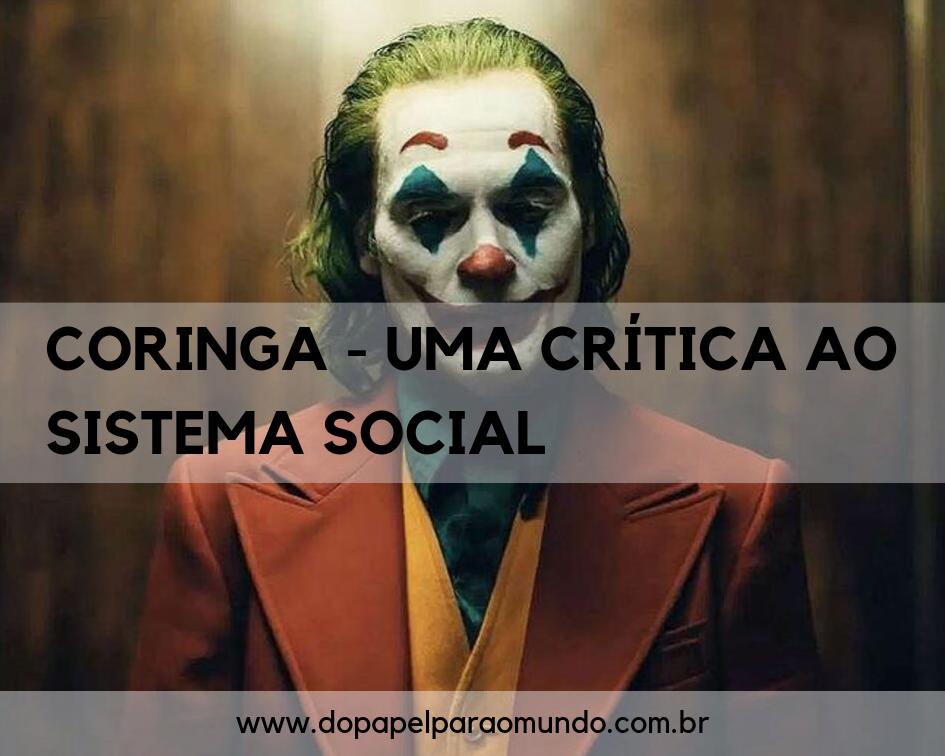 Coringa - uma crítica ao sistema social