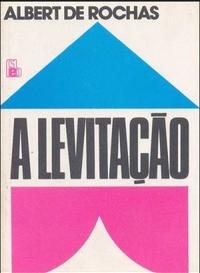 A Levitação (Alberto de Rochas) pdf