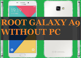How To Easily Root Samsung Galaxy A9 Without PC