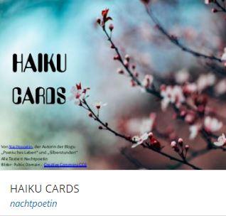 HAIKU CARDS, kreative poesie, poetische Gedanken, Stimmungen, augenblicke