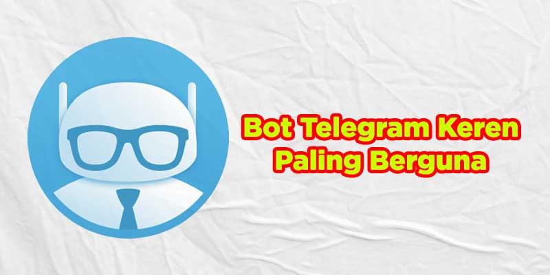 bot telegram paling berguna