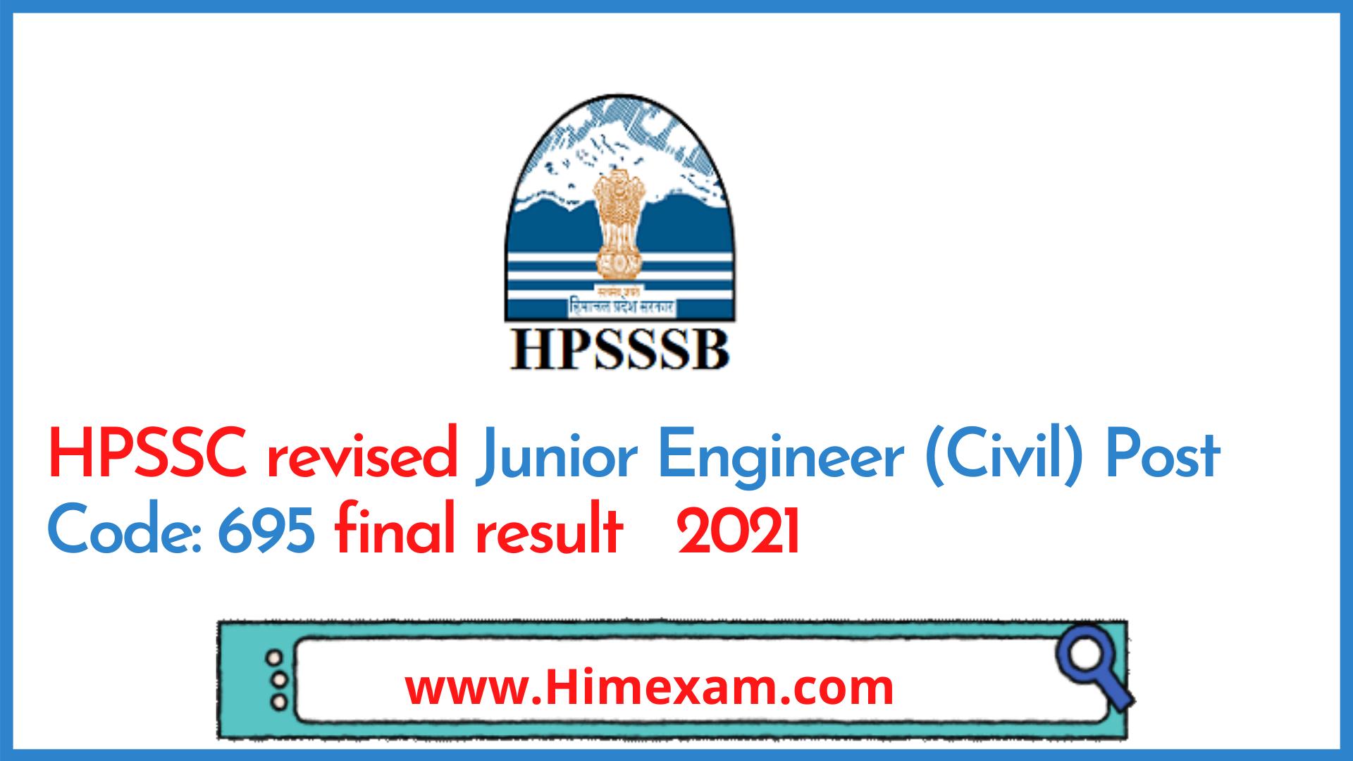 HPSSC revised Junior Engineer (Civil) Post Code: 695 final result   2021
