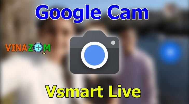 Google Cam cho Vsmart Live
