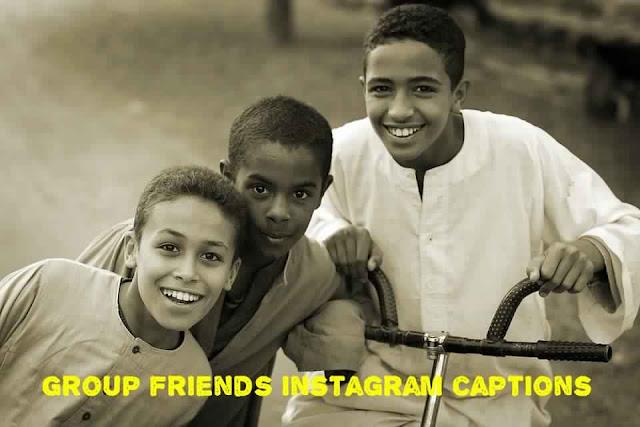 Group friends instagram captions 2019