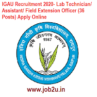 IGAU Recruitment 2020- Lab Technician/ Assistant/ Field Extension Officer (36 Posts) Apply Online