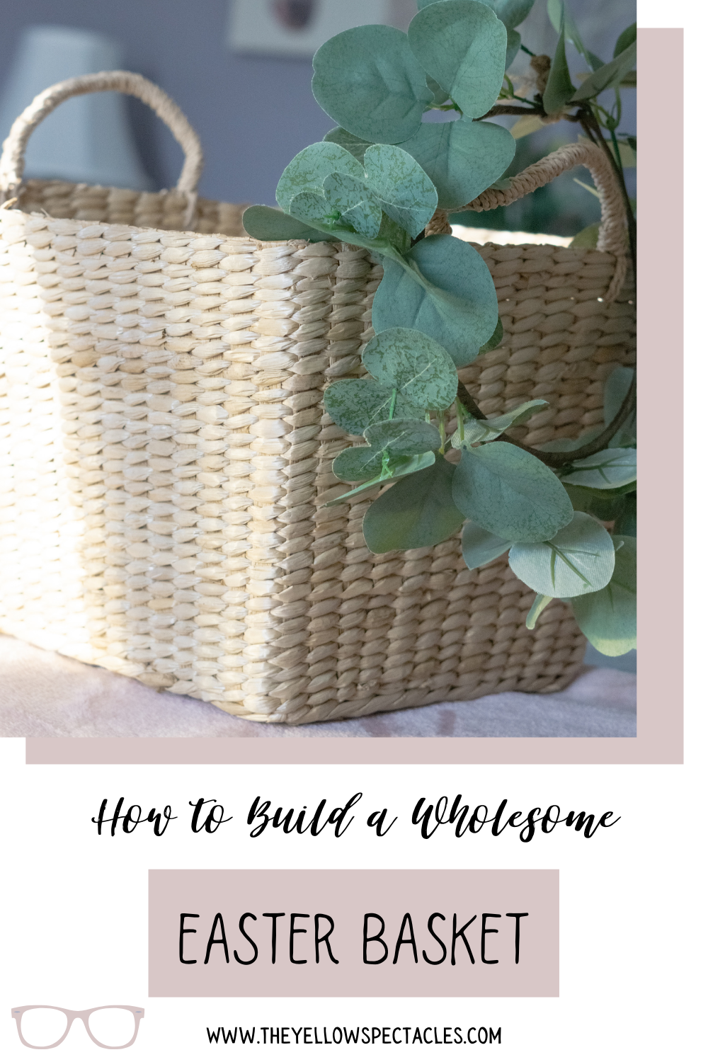 How to Build a Wholesome Easter Basket