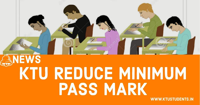 Ktu reduced minimum pass mark