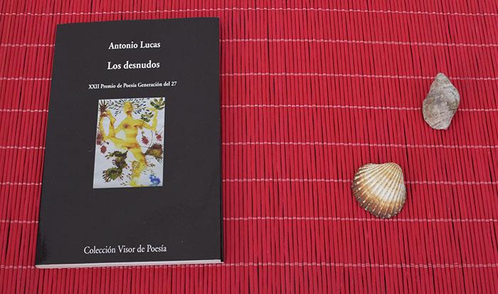 Reseña de «Los desnudos» de Antonio Lucas (Visor)