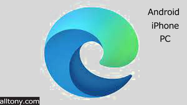 تحميل متصفح Microsoft Edge: Web Browser للأيفون والأندرويد APK