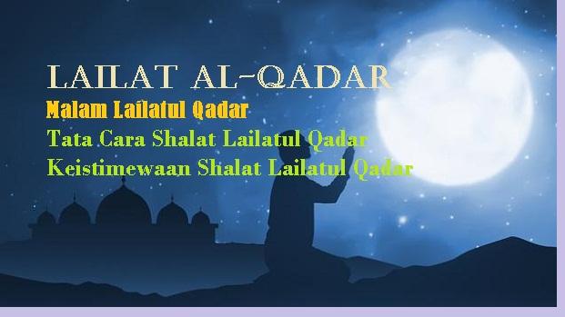 Pengertian Lailatul Qadar dan tata cara melaksanakan shalat Lailatul Qadar - pustakapengetahuan.com