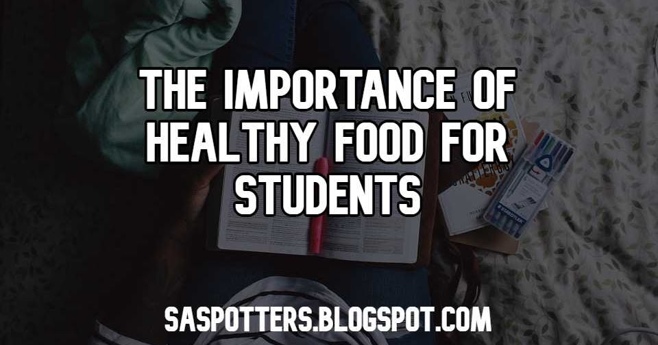 The importance of healthy food for students