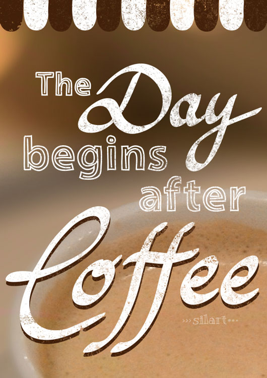 The day begins after Coffee, lettering card