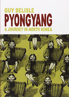 Pyongyang: A Journey in North Korea by Guy Delisle.