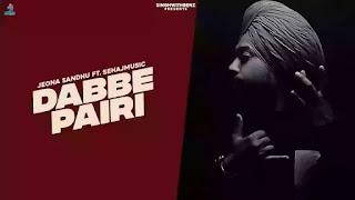 Checkout Jeona Sandhu & SehajMusic New Song Dabbe Pairi lyrics penned by Gagan Sindhar