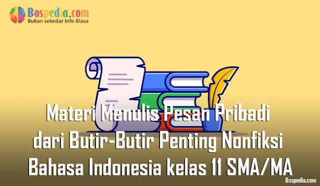 Materi Menulis Pesan Pribadi dari Butir-Butir Penting Nonfiksi Mapel Bahasa Indonesia kelas 11 SMA/MA
