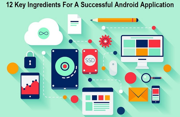 Key Ingredients For A Successful Android Application