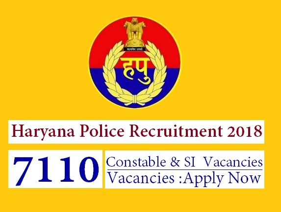 Haryana Police Constable & SI Recruitment 2018 : 7110 Vacancies