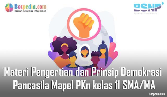 Materi Pengertian dan Prinsip Demokrasi Pancasila Mapel PKn kelas 11 SMA/MA