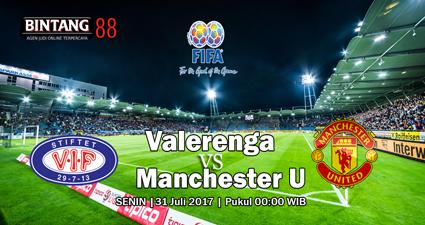 PREDIKSI SKOR BOLA VALERENGA VS MANCHESTER UNITED 31 JULI 2017