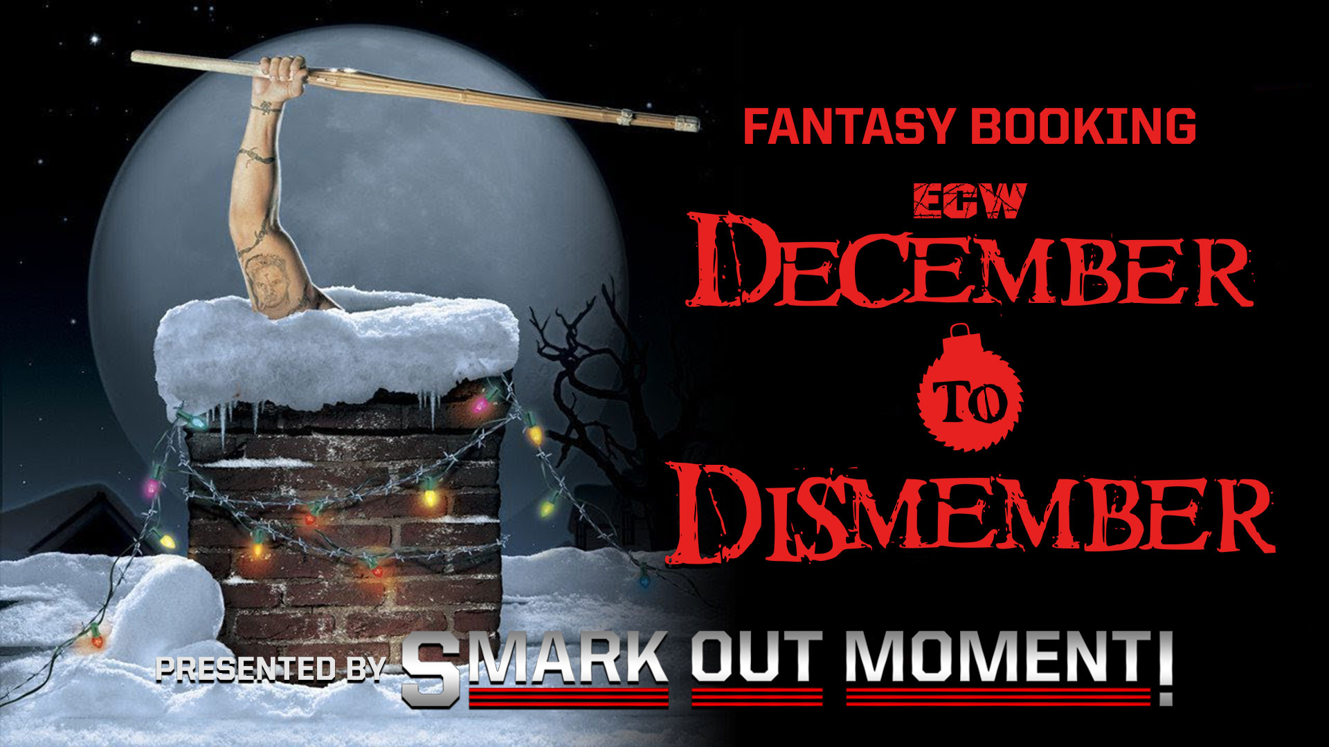 Fantasy Booking December to Dismember 2006 ECW