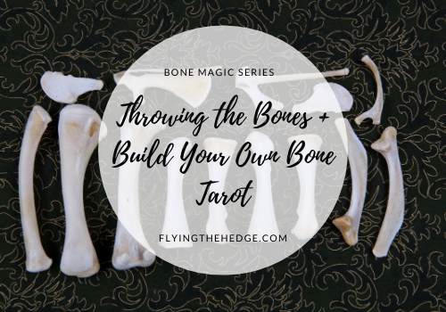 Bone Magic Series: Throwing the Bones + Build Your Own Bone Tarot