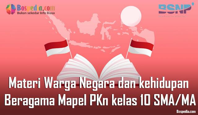 Materi Warga Negara dan kehidupan Beragama Mapel PKn kelas 10 SMA/MA