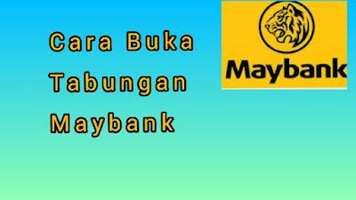 2 Cara Buka Rekening Maybank  :  Online dan Off line