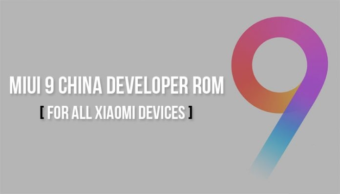 [FIRMWARE] MIUI 9 China Developer ROM for all Xiaomi Devices