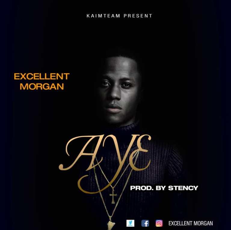 Excellent Morgan - Aye Lyrics & Mp3 Download